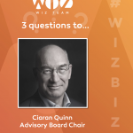 3 QUESTIONS TO…CIARAN QUINN, TECH VETERAN AND NEW CHAIR OF THE WIZ-TEAM ADVISORY BOARD